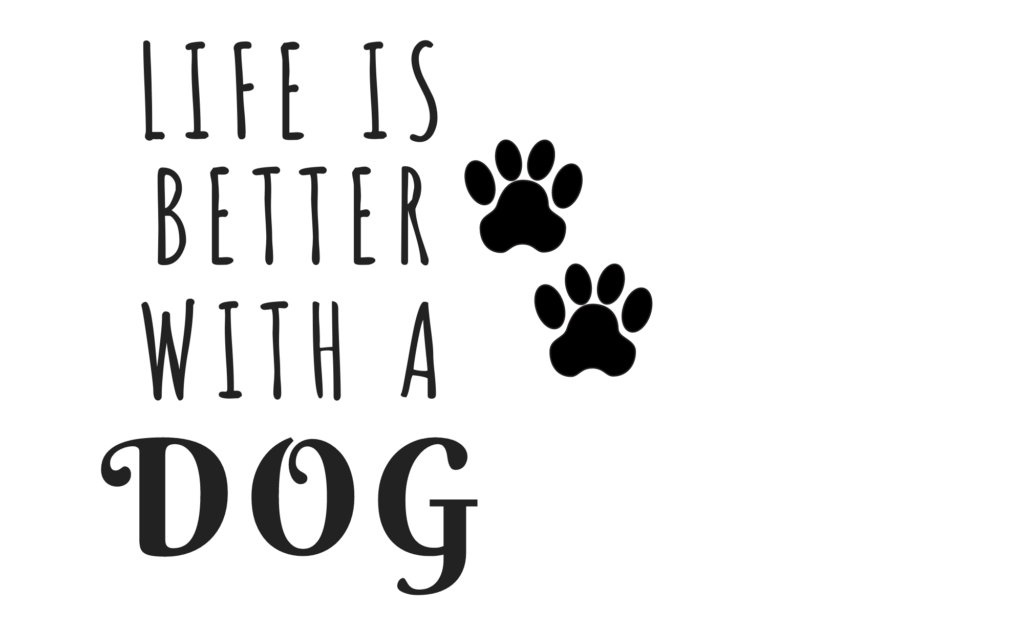 Life Is Better With A Dog SVG File
